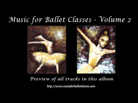 Music for Ballet Class Vol. 2 - Previews of all tracks