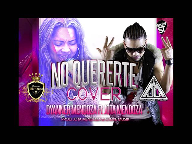 No Quererte Dyanner Mendoza FT Jota Mendoza (cover) versión pop urban Videos De Viajes