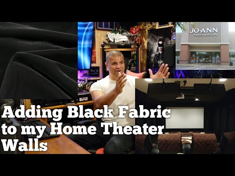 Adding Black Fabric To My Home Theater Walls.