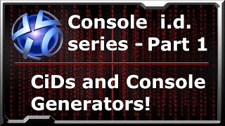 PS3 - Console id series pt. 1- CiDs and Console id Generators: the truths, the myths ..the lies