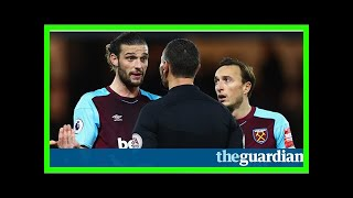 West ham's andy carroll leaves his mark on watford but barely troubles the match | simon burnton