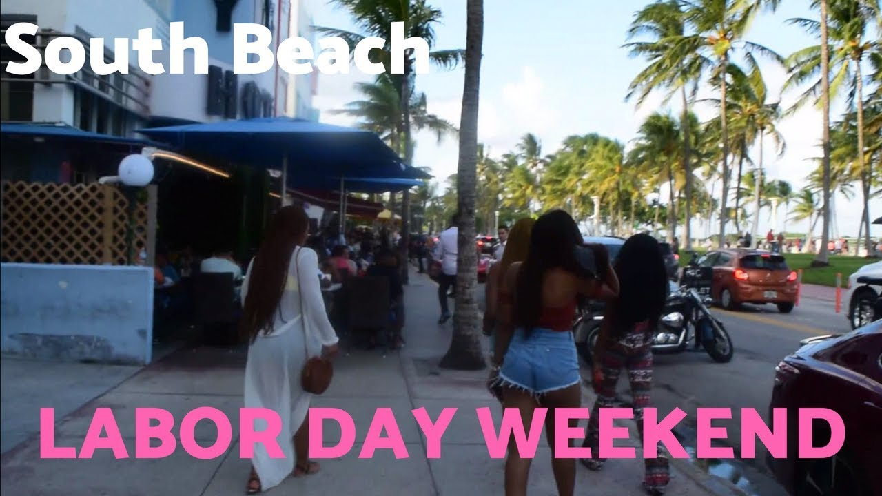 South Beach Miami Labor Day Weekend 2018