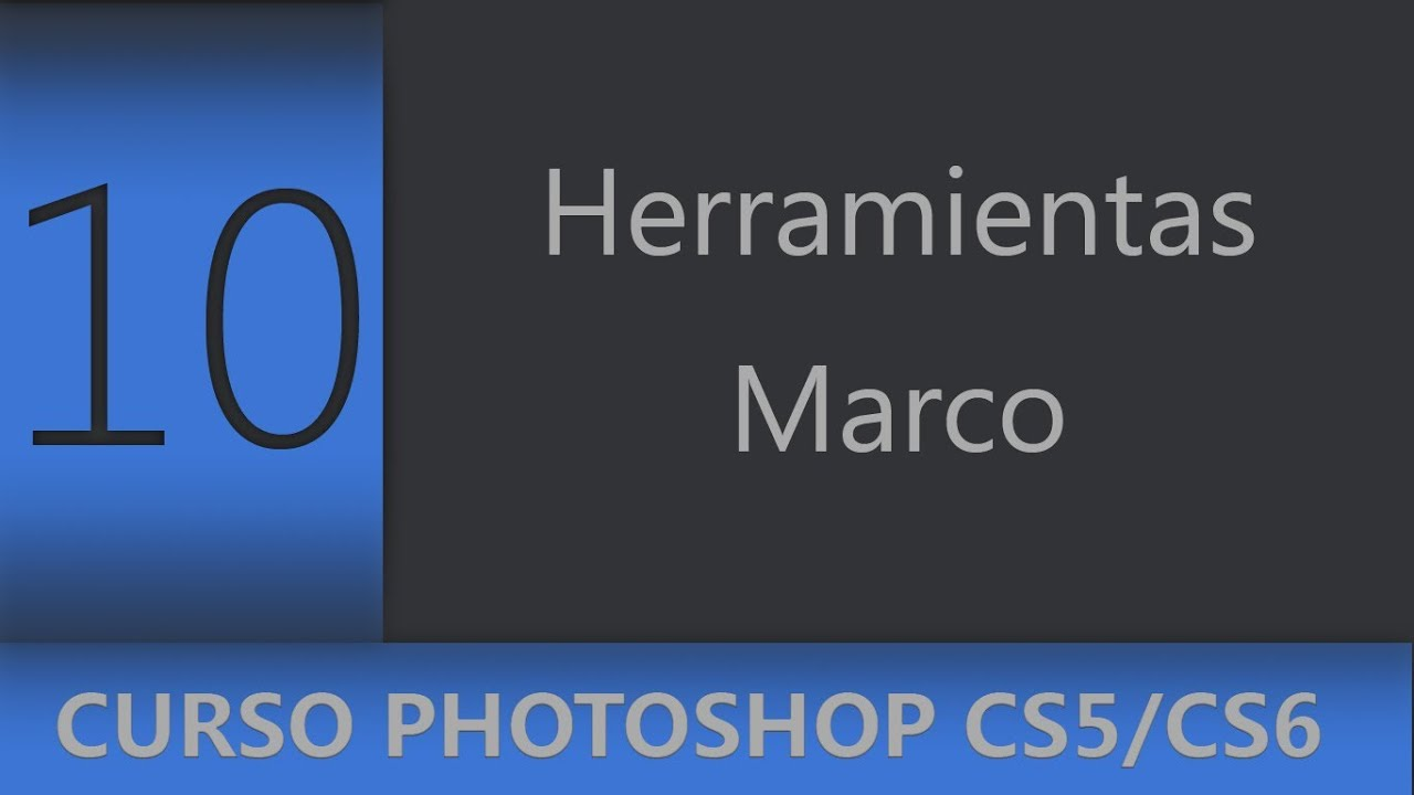 10   Herramientas de selección Marco    Curso Adobe Photoshop CS5 ...