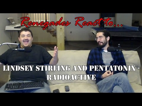 Renegades React to... Lindsey Stirling and Pentatonix - Radioactive