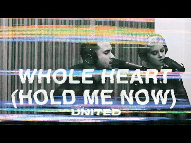 Whole Heart (Hold Me Now) [Acoustic] - Hillsong UNITED