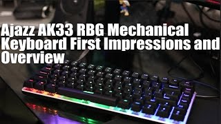 Ajazz AK33 RGB Mechanical Keyboard First Impressions And Overview