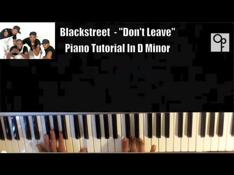 "BlackStreet - ""Don't Leave Me Girl"" Piano Tutorial In D Minor ( Accurate )"