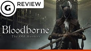 Bloodborne: The Old Hunters - Review