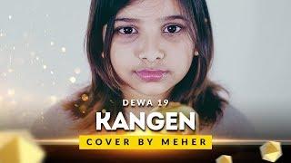 Dewa 19 - Kangen ( Cover by Meher )