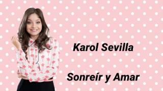 Karol Sevilla Sonreír y Amar letra tema original e Inédito