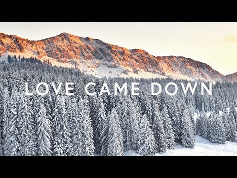 Kim Walker Smith ~ Love Came Down (Lyrics)