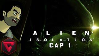 ALIEN: ISOLATION - TERROR EN EL ESPACIO #1 (Playthrough / Walkthrough Español)