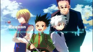 Nightcore - Reason (Hunter x Hunter ED 3)