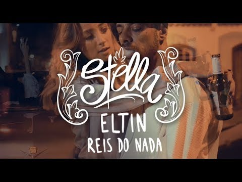 Eltin e Reis do Nada - Stella (Clipe Oficial)