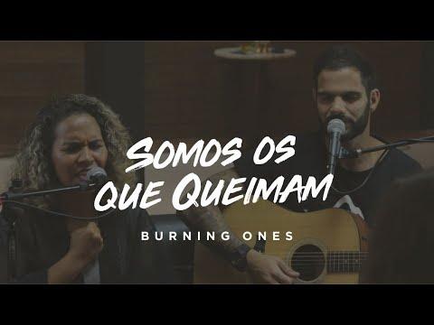 Burning Ones // Somos Os Que Queimam // Jesus Culture - Versão: Doris Rodrigues E Renan Chamon