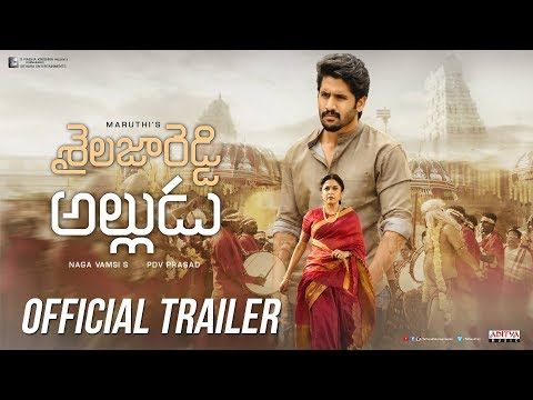 Shailaja Reddy Alludu Official Trailer | Naga Chaitanya | Anu Emmanuel | Ramya Krishnan | Maruthi