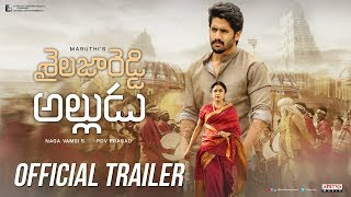 Shailaja Reddy Alludu Teaser Download, Shailaja Reddy Alludu Trailer