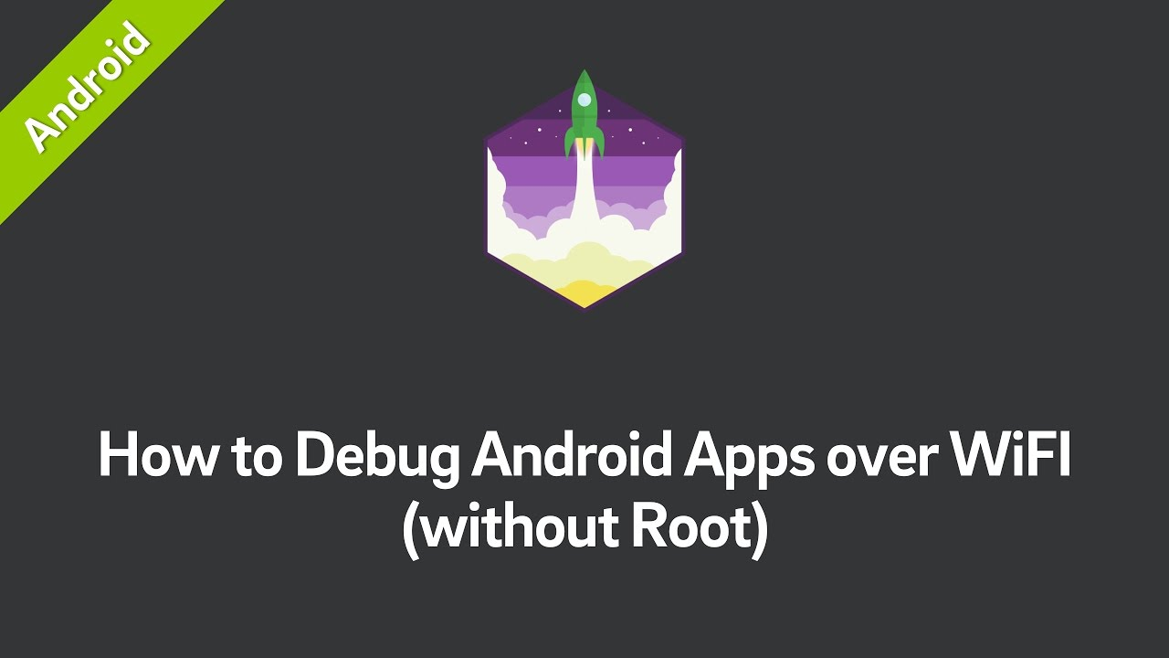 How to Debug Your Android App over WiFi (without Root!)