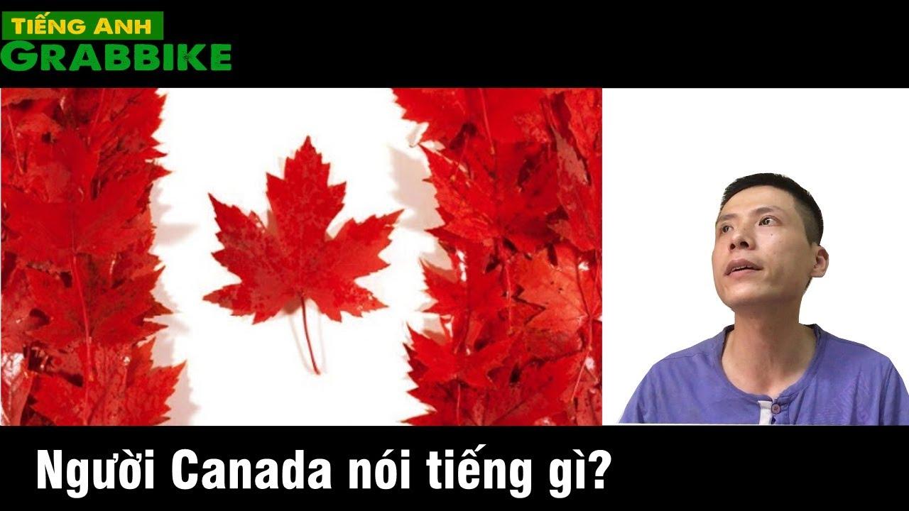 Người Canada nói tiếng gì? Ngôn ngữ chính thức tại Canada