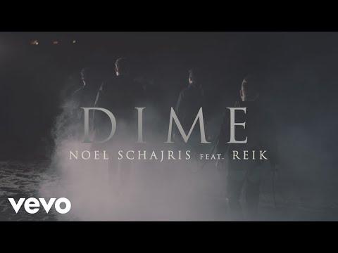 Noel Schajris – Dime ft. Reik