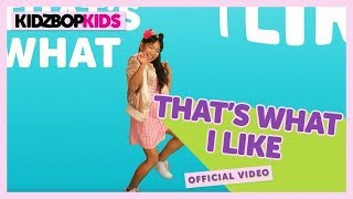 KIDZ BOP Kids - Thats What I Like (Official Music Video) [KIDZ BOP 35]