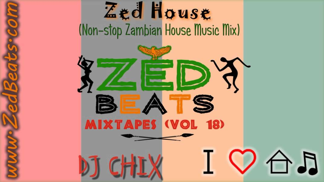 Zedbeats mixtapes vol 18 zed house non stop zambian for House music mixtapes