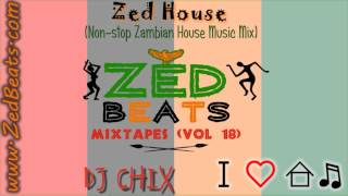 ZedBeats Mixtapes (Vol. 18) - Zed House (Non-Stop Zambian House Music Mix)