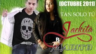 Jackita  Ft  Marito  - Tan Solo Tú + Link Descarga - Www.Jackitaa.Es.Tl