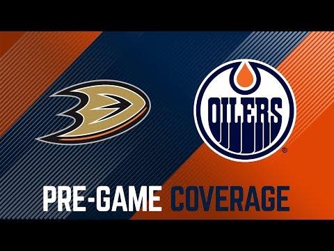 ARCHIVE | Pre-Game Coverage – Oilers vs. Ducks