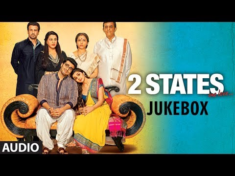 2 States Full Songs Jukebox  Arjun Kapoor, Alia Bhatt