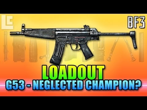 Loadout - G53 The Neglected Champion? (Battlefield 3 Gameplay/Commentary/Review)
