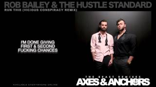 Rob Bailey & The Hustle Standard :: RUN THIS (Vicious Conspiracy Remix) :: LYRICS