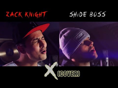 Zack Knight X Shide Boss -   X (Chris Brown Cover)