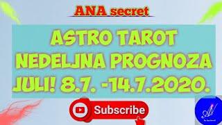 ASTRO TAROT NEDELJNA PROGNOZA JULI! 8.7.-14.7.2020.#anasecret #horoskop #tarot