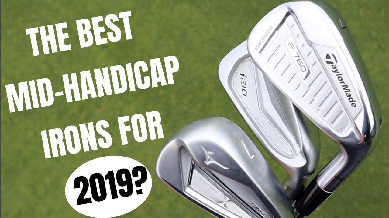 Best Iron 2019 The Best Mid Handicap Irons For 2019?   YouTube