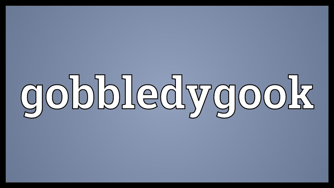 Gobbledygook Meaning - YouTube