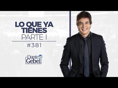 Dante Gebel #381   Lo que ya tienes – Parte I