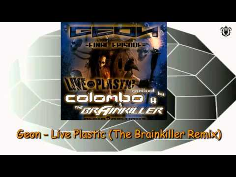 Geon - Live Plastic (The Brainkiller Remix) ~ Acida Records 05 013