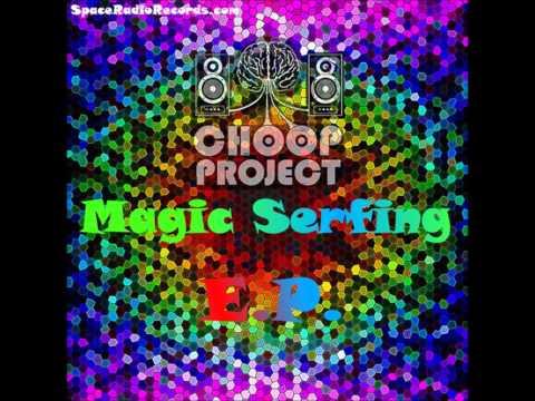 Choop Project - Cool Serfing [Magic Serfing]