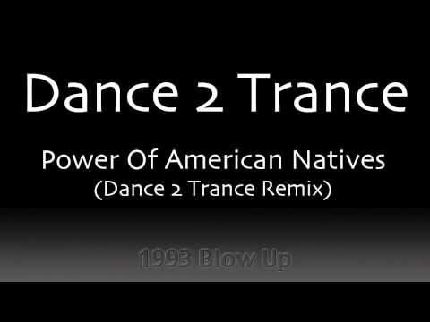 Dance 2 Trance - P.ower Of A.merican N.atives (Dance 2 Trance Remix)