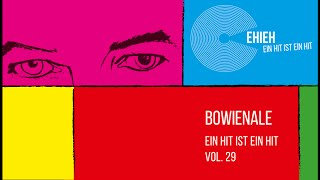 EIN HIT IST EIN HIT  Vol. 29: BOWIENALE // Anne Ratte-Polle // Absolute Beginners