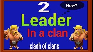 Clash Of Clans - 2 LEADERS IN ONE CLAN 2016
