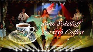 John Sokoloff - Turkish Coffee