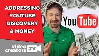 Discoverability and Money: My Response to YouTube's Problems
