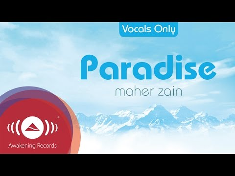 Maher Zain - Paradise (Acapella - Vocals Only) | Official Audio