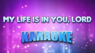 My Life Is In You, Lord (Karaoke & Lyrics)