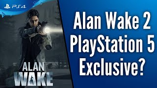 Is Alan Wake 2 About To Be a PS5 Exclusive? Remedy Now Owns Rights to IP and Is Talking to Sony