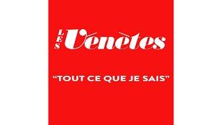 Les Vénètes - Tout ce que je sais