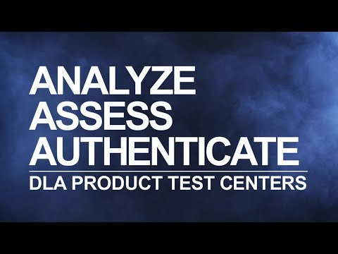 Analyze, Assess, Authenticate: DLA Product Test Centers