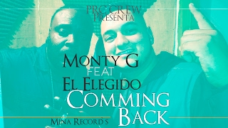 Monty G ft El Elegido - Comming Back ( Oficial video )